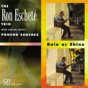 Rain Or Shine by Eschete, Ron Trio, Poncho Sanchez (2001-02-16)