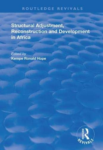 Compare Textbook Prices for Structural Adjustment, Reconstruction and Development in Africa Routledge Revivals 1 Edition ISBN 9781138393462 by Hope, Kempe Ronald