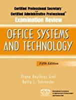 Certified Professional Secretary (CPS) and Certified Administrative Professional (CAP) Examination Review for Office Systems and Technology (Certified Professional Secretary, Certified Administrative P)