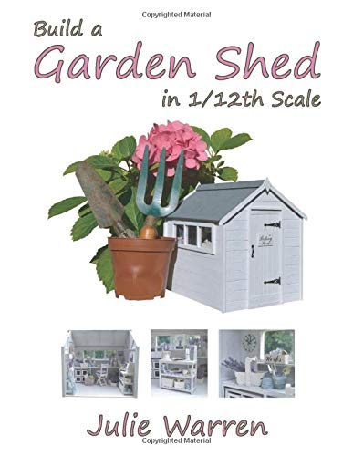 Build A Garden Shed In 1/12th Scale