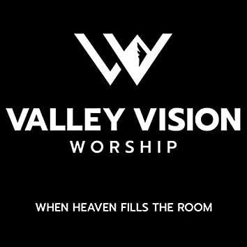 When Heaven Fills the Room