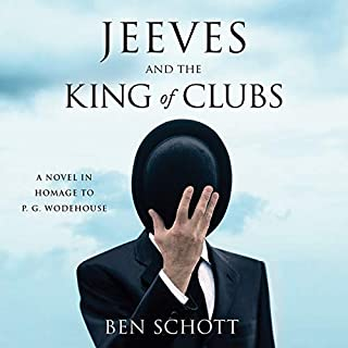 Jeeves and the King of Clubs     A Novel in Homage to P. G. Wodehouse              By:                                                                                                                                 Ben Schott                               Narrated by:                                                                                                                                 James Lance                      Length: 8 hrs and 25 mins     118 ratings     Overall 4.5