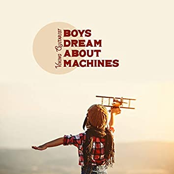 Boys Dream About Machines