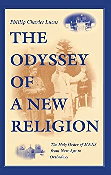 The Odyssey of a New Religion: The Holy Order of Mans from New Age to Orthodoxy