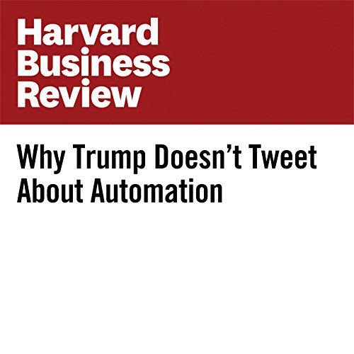 Why Trump Doesn't Tweet About Automation copertina