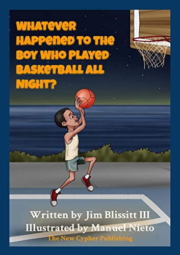 Whatever Happened To The Boy Who Played Basketball All Night? (English Edition)
