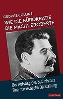 Wie die Buerokratie die Macht eroberte: Der Aufstieg des Stalinismus - Eine marxistische Darstellung