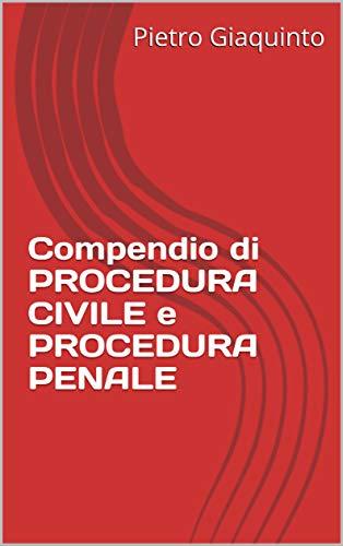 Compendio di PROCEDURA CIVILE e PROCEDURA PENALE (Manualistica STUDIOPIGI)