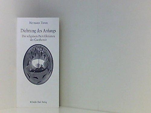 Dichtung des Anfangs: Die religiösen Protofiktionen der Goethezeit