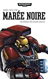 Maree Noire - Blood Angels - Tome 2