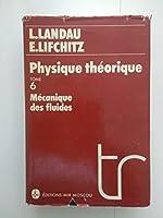PHYSIQUE THEORIQUE. - Tome 6, mécanique des fluides, 2ème édition revue et complétée de Lev Landau