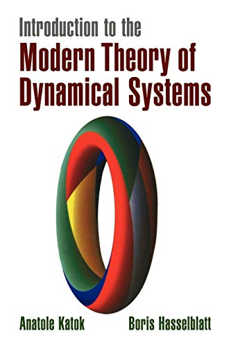Download Introduction to the Modern Theory of Dynamical Systems (Encyclopedia of Mathematics and its Applications) 0521575575