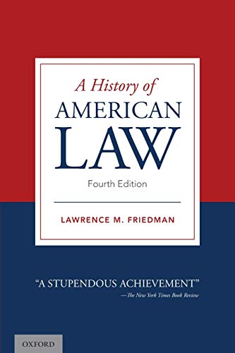 Compare Textbook Prices for A History of American Law 4 Edition ISBN 9780190070892 by Friedman, Lawrence M.
