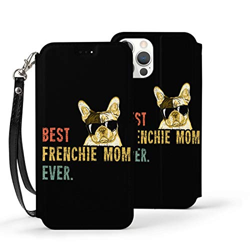 Best Frenchie Mom Ever Case for iPhone 12 Pro Max for Women Men Leather Wallet Case with Card Holder Wrist Strap