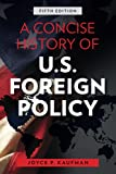 A Concise History of U.S. Foreign Policy, Fifth Edition