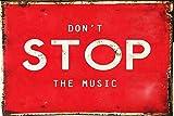 LINQWkk Letrero de metal retro con texto en inglés «Don't Stop The Music» para decoración de pared de 20,3 x 30,5 cm