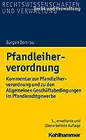Pfandleiherverordnung: Kommentar Zur Pfandleiherverordnung Und Zu Den Allgemeinen Geschaftsbedingungen Im Pfandkreditgewerbe (Recht Und Verwaltung)
