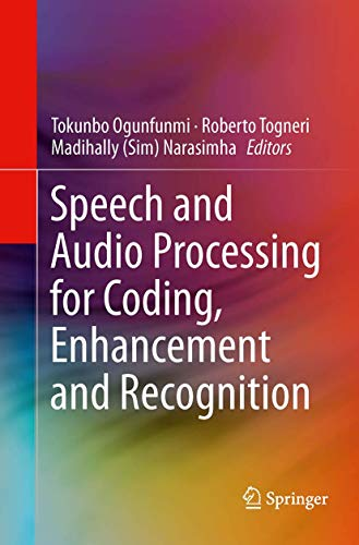 Compare Textbook Prices for Speech and Audio Processing for Coding, Enhancement and Recognition Softcover reprint of the original 1st ed. 2015 Edition ISBN 9781493948048 by Ogunfunmi, Tokunbo,Togneri, Roberto,Narasimha, Madihally (Sim)