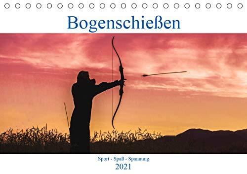 Bogenschießen. Sport - Spaß - Spannung (Tischkalender 2021 DIN A5 quer)