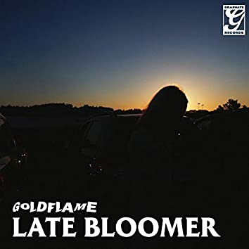 Late Bloomer