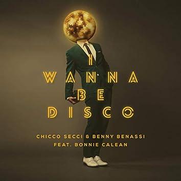 I Wanna Be Disco (Radio Edit)