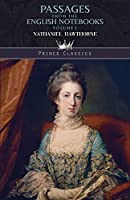 Passages from the English Notebooks, Volume 1 (Prince Classics)