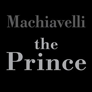 The Prince                   Written by:                                                                                                                                 Niccolò Machiavelli                               Narrated by:                                                                                                                                 Greg Wagland                      Length: 3 hrs and 30 mins     50 ratings     Overall 4.3