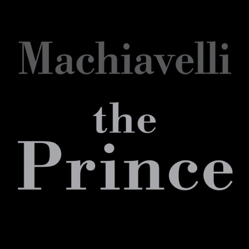 The Prince                   By:                                                                                                                                 Niccolò Machiavelli                               Narrated by:                                                                                                                                 Greg Wagland                      Length: 3 hrs and 30 mins     3 ratings     Overall 4.3
