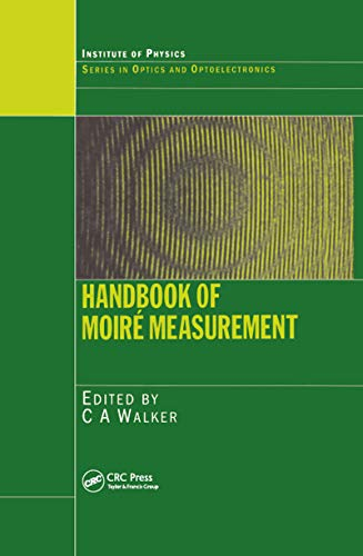 Handbook of Moire Measurement (Series in Optics and Optoelectronics) (English Edition)