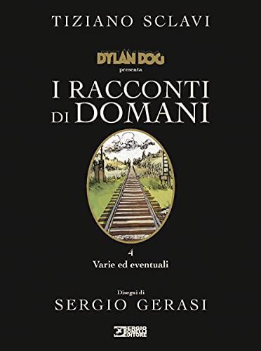 Dylan Dog presenta I racconti di domani. Varie ed eventuali (Vol. 4)