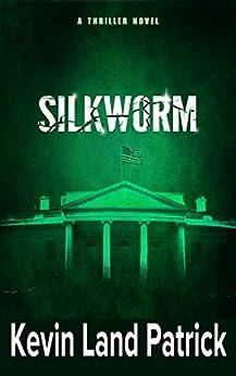 Silkworm (Twelvers Book 3) by [Kevin Patrick]