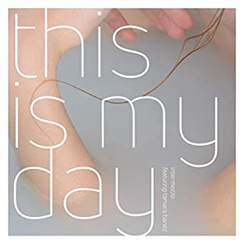This Is My Day (feat. Tamara Banez)