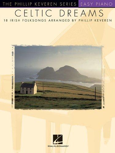 Celtic Dreams: arr. Phillip Keveren The Phillip Keveren Series Piano Solo
