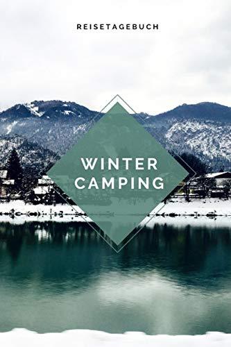 Wintercamping Reisetagebuch: Notizbuch für Wintercamper & Dauercamper | Camping | Glamping | Wohnwagen | Wohnmobil | Caravan
