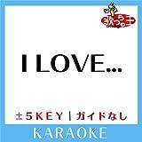 I LOVE... Key+1(原曲歌手:Official髭男dism)[ガイド無しカラオケ]