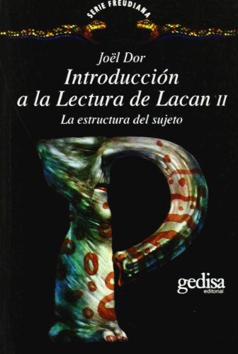Introducción a la lectura de Lacan II: La estructura del sujeto (Spanish Edition)