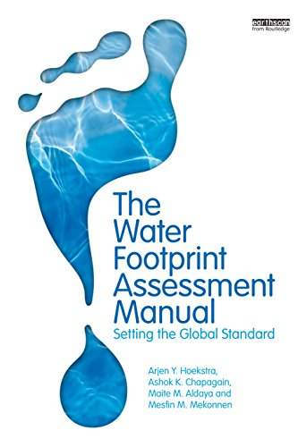 The Water Footprint Assessment Manual: Setting the Global Standard (English Edition)