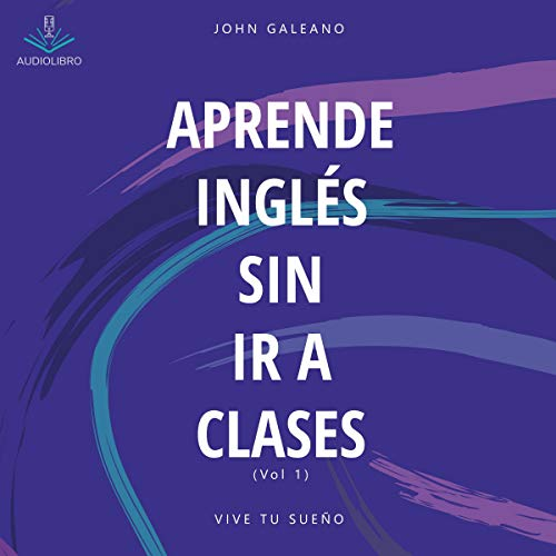 Aprende ingles sin ir a clases [Learn English without Going to Class] audiobook cover art