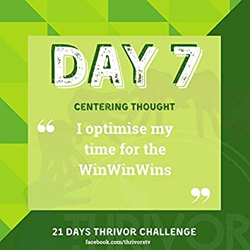 Day 7   I Optimise My Time for the WinWinWins