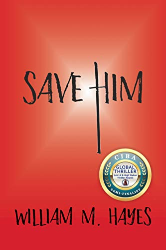 Save Him by William M Hayes ebook deal
