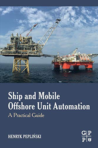 Ship and Mobile Offshore Unit Automation: A Practical Guide