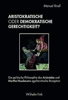 Paperback Aristokratische oder demokratische Gerechtigkeit?: Die politische Philosophie des Aristoteles und Martha Nussbaums egalitaristische Rezeption [German] Book