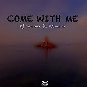 Come with Me (feat. D.Church)