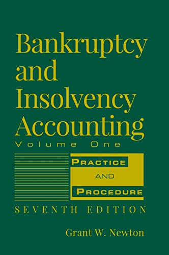Compare Textbook Prices for Bankruptcy and Insolvency Accounting, Volume 1: Practice and Procedure 7 Edition ISBN 9780471787617 by Newton, Grant W.