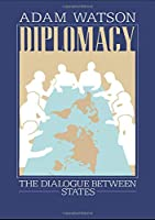 Diplomacy: The Dialogue Between States