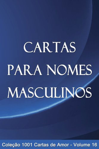 Cartas para Nomes Masculinos (1001 Cartas de Amor Livro 16) (Portuguese Edition)