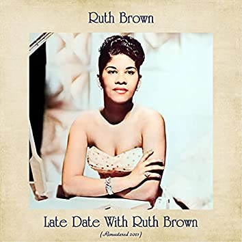 Late Date with Ruth Brown (Remastered 2021)