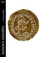 Romolo Augusto. L'ultimo Cesare