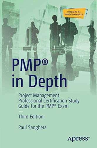 PMP in Depth: Project Management Professional Certification Study Guide for the PMP Exam