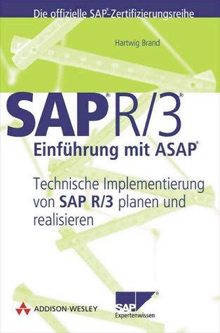 SAP R/3-Einführung mit ASAP. Technische Implementierung von SAP R/3 planen und realisieren (Sonstige Bücher AW)